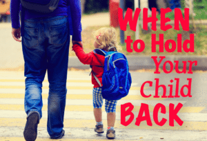 When To Hold Your Child Back
