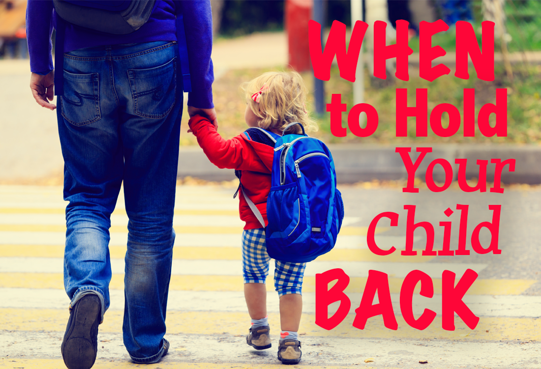 When To Hold Your Child Back: 6 Things To Consider
