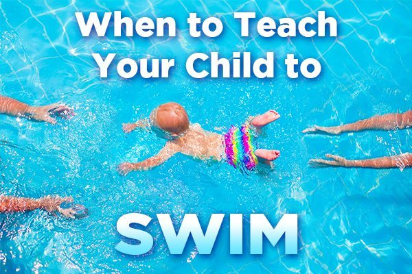Teach Your Child to Swim – How Soon Is Too Soon?
