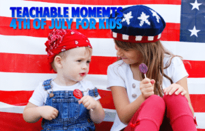 Teachable Moment 4th of July for Kids