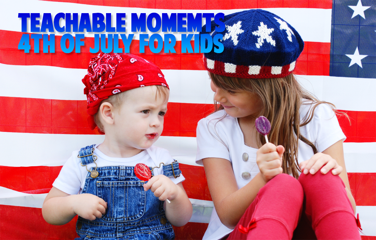 Teachable Moments: 4th of July for Kids