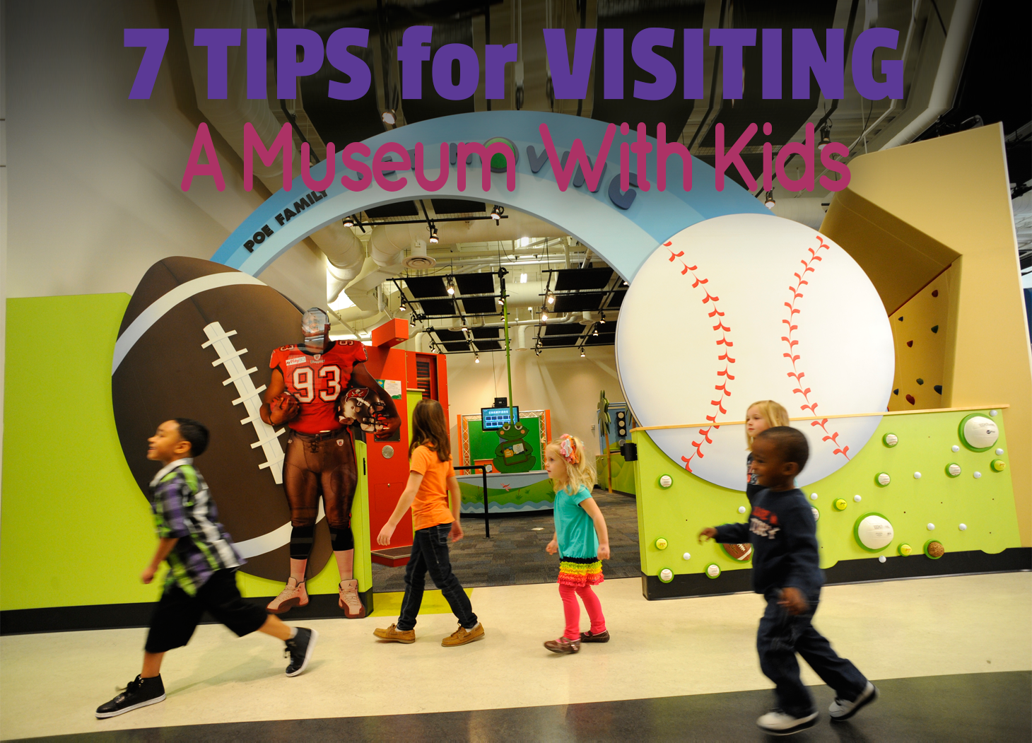 7 Essential Tips for Visiting a Museum With Your Kids