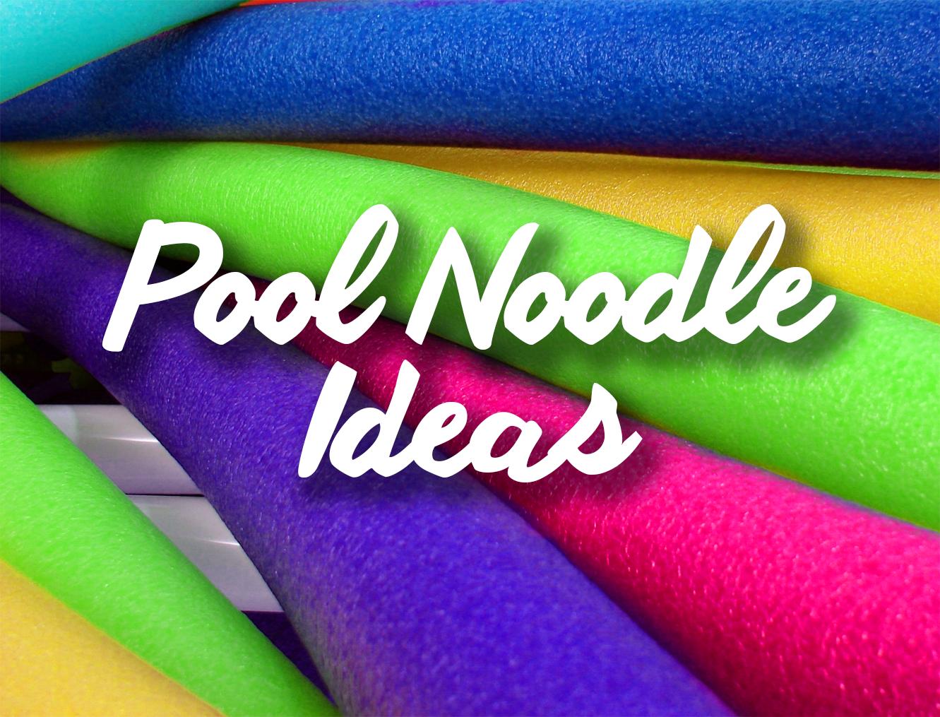 5 Fantastic Pool Noodle Ideas