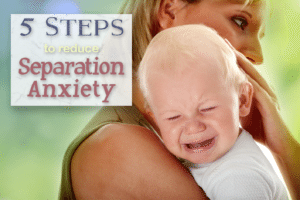5 Steps to Reduce Separation Anxiety