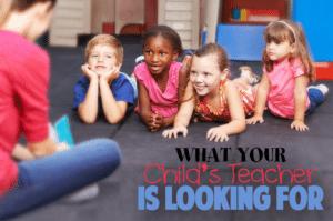 kindergarten teachers are looking for in your child