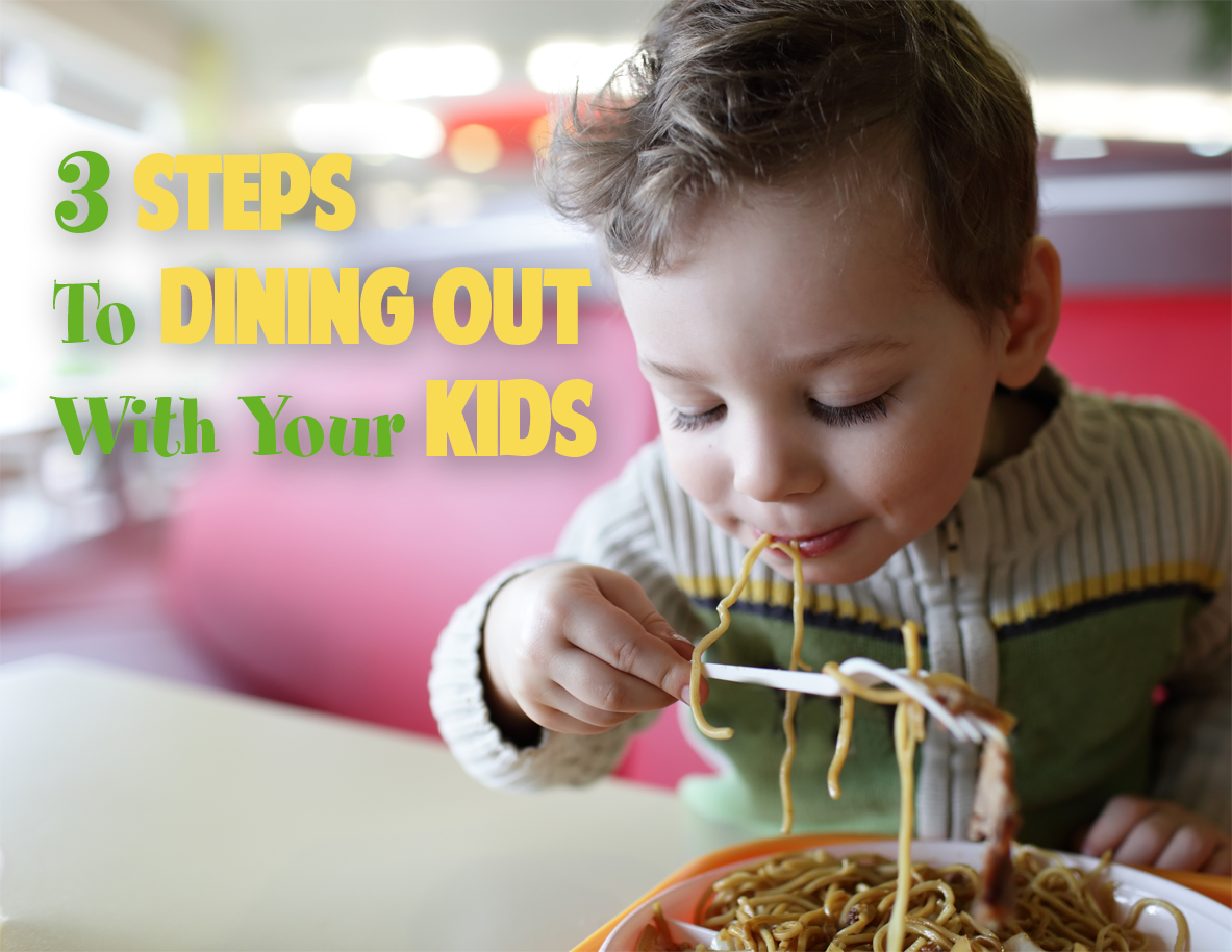3 Steps to Dining Out With Your Kids
