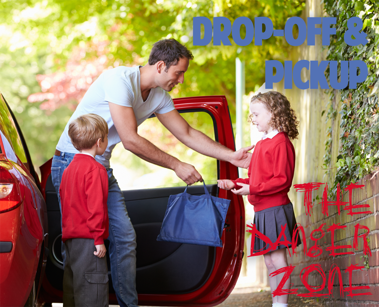 School Drop-off and Pick up: The Danger Zone