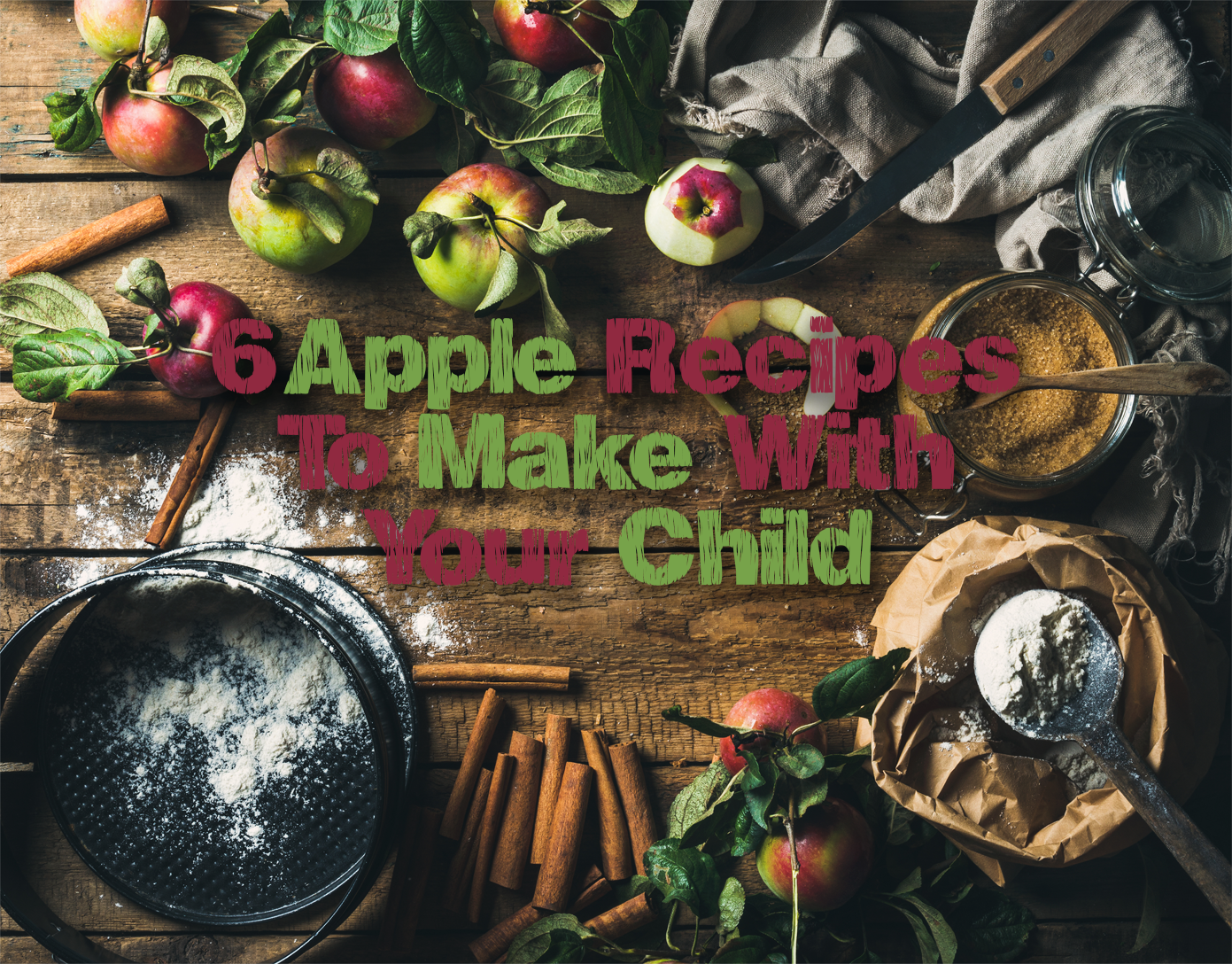 6 Apple Recipes Celebrating Fall to Make With Your Child