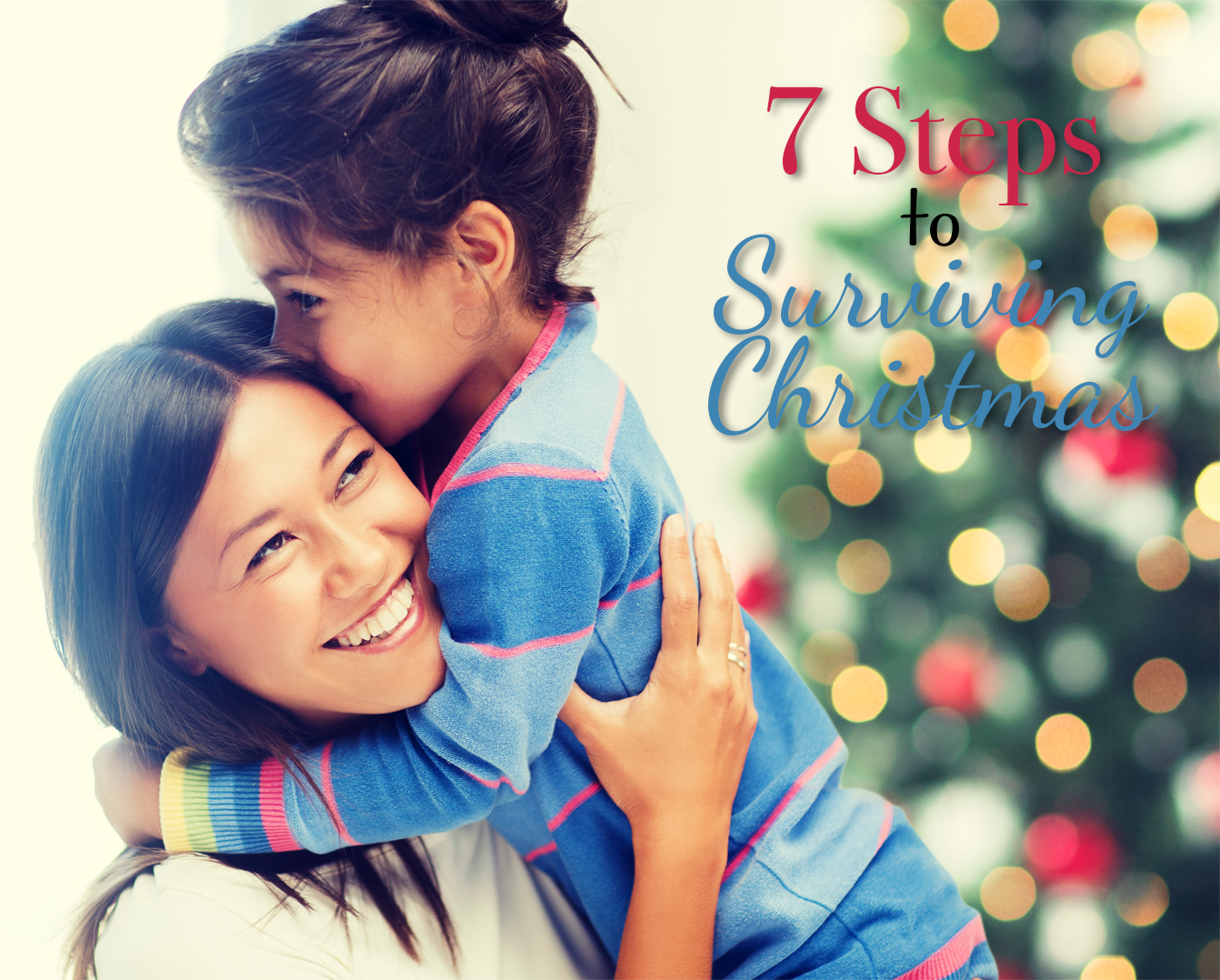 7 Steps to Surviving Christmas with Kids